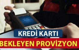 Kredi Kartı Bekleyen Provizyon Nedir?